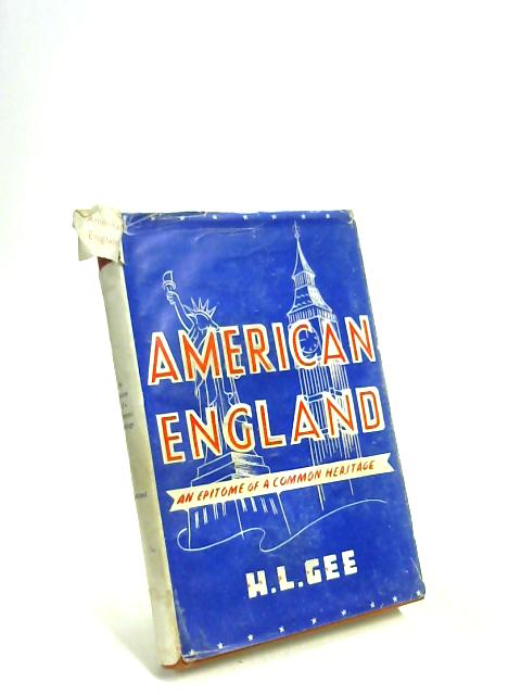 American England: An Epitome Of A Common Heritage by H. L Gee