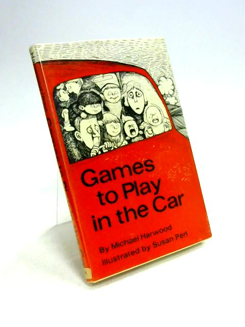 Games to Play in the Car by Michael Harwood
