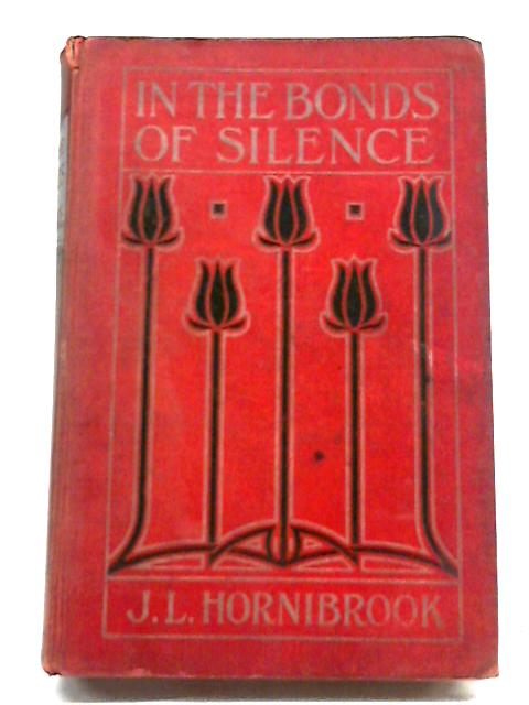 In The Bonds of Silence By J. L. Hornibrook