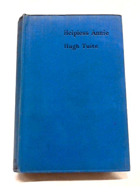 Helpless Annie By Hugh Tuite