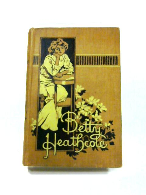 Betty Heathcote by L.C. Hobart