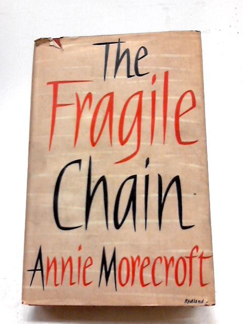 The Fragile Chain by Annie Morecroft