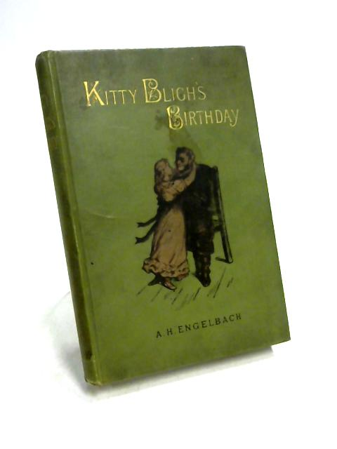 Kitty Bligh's Birthday By Alfred H. Engelbach