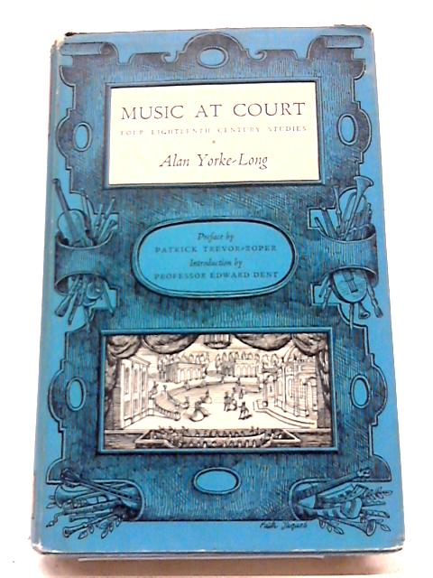 Music at Court By A. Yorke-Long