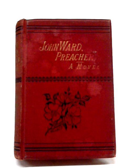 John Ward Preacher By Margaret Deland