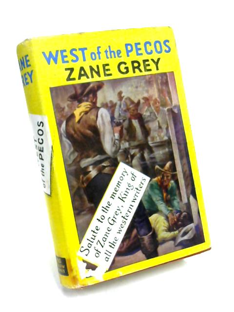 West of the Pecos By Zane Grey