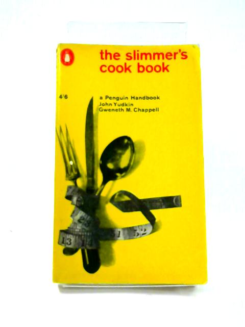 The Slimmer's Cook Book By John Yudkin