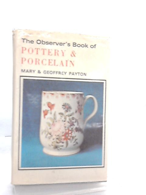 The Observer's Book of Pottery & Porcelain By Mary & Geoffrey Payton