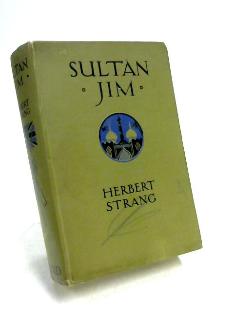 Sultan Jim: Empire Builder By Herbert Strang