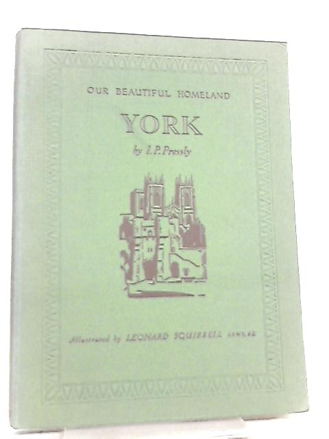 York Our Beautiful Homeland by I. P. Pressly