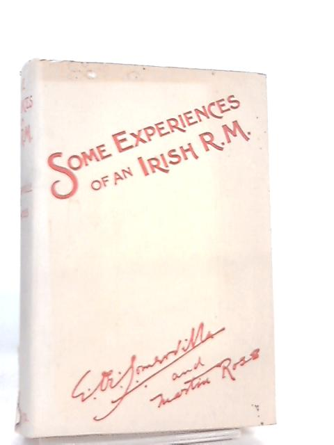 Some Experiences of an Irish R.M. by E.OE. Somerville and Martin Ross