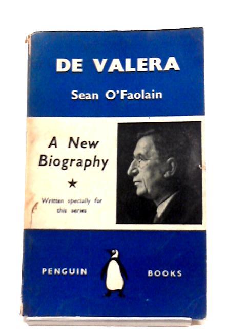 De Valera - A New Biography by Sean O'Faolain (John Whelan)