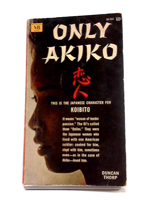 Only Akiko By Duncan Thorp