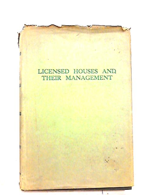 Licensed Houses and Their Management Volume II by W. Bently Capper