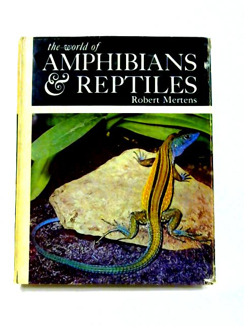 The World of Amphibians and Reptiles by Robert Mertens