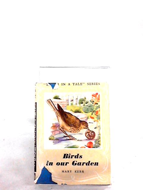 Birds In Our Garden by Mary Kerr