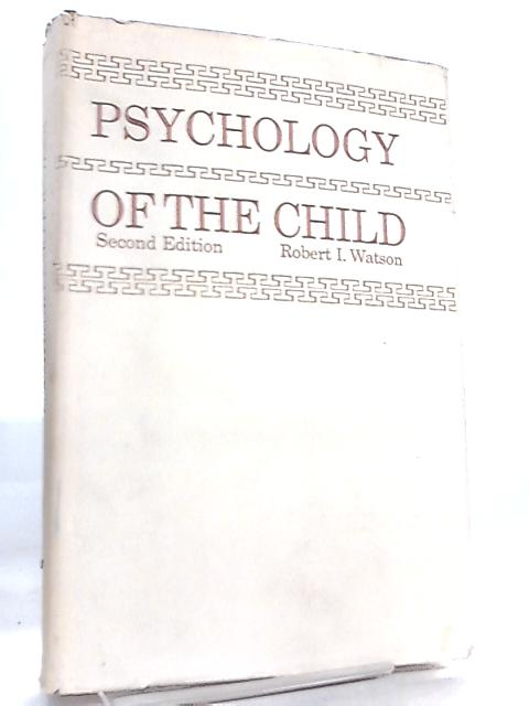 Psychology of the Child By R. I. Watson