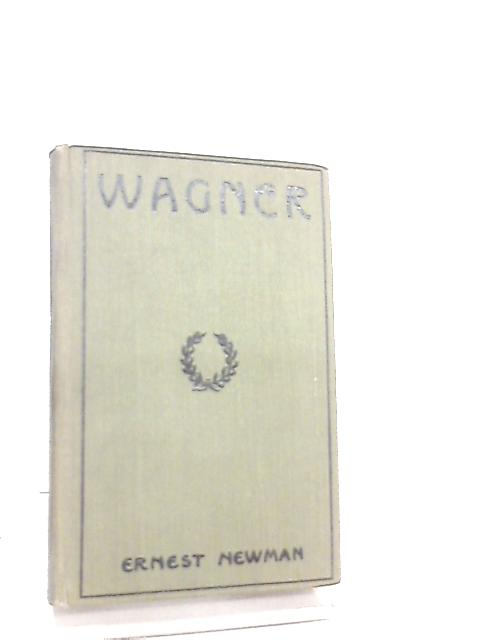 Wagner By E. Newman