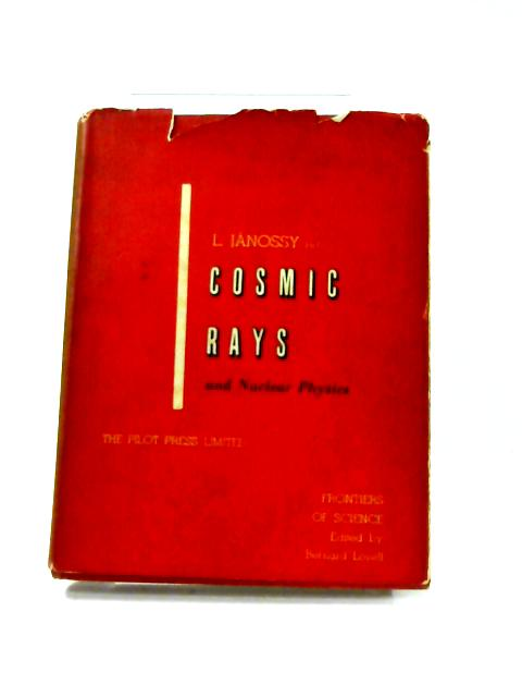 Cosmic Rays and Nuclear Physics By L. Janossy