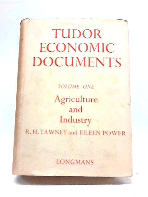 Tudor Economic Documents: Volume One: Agriculture And Industry By Tawney And Power