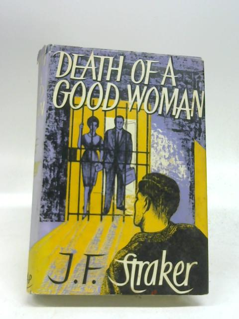 Death Of A Good Woman by Straker, J E