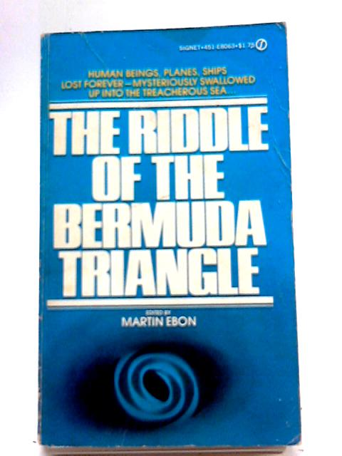 The Riddle of the Bermuda Triangle By Martin Ebon
