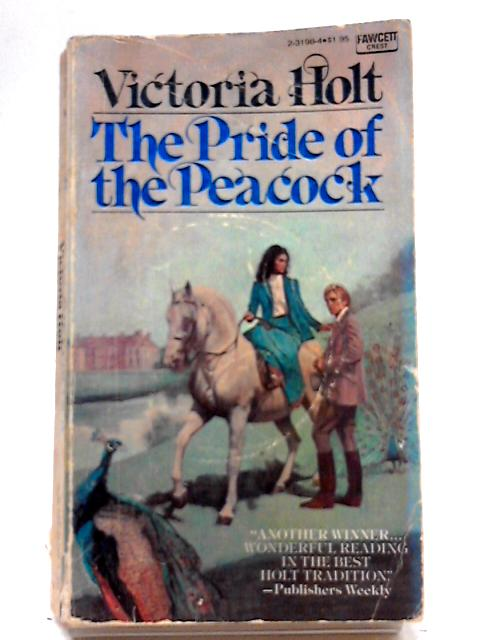 Pride of The Peacock By Victoria Holt