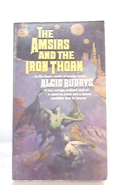 Amsirs and the Iron Thorn By Algis Budrys