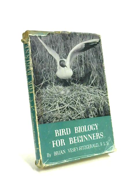 Bird Biology for Beginners By Brian Vesey-Fitzgerald
