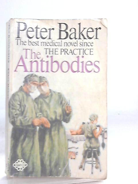 The Antibodies by Peter Baker