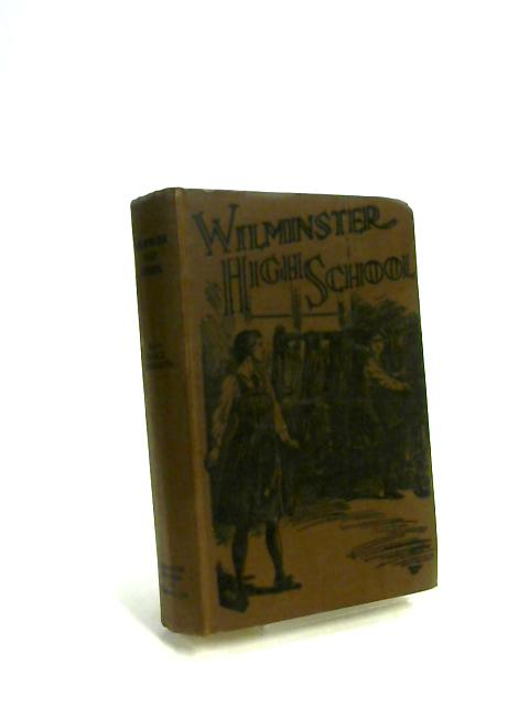 Wilminster High School and Wilminster Old Girls By Madge Unsworth