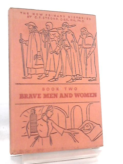 Brave Men And Women - Book Two - New Primary Histories Series by Charles Frederick Strong