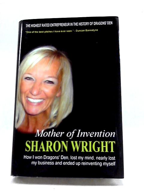 Mother of Invention By Sharon Wright