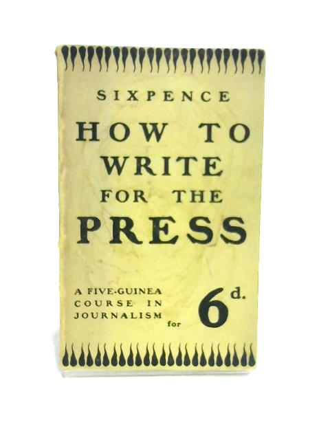 How to Write for the Press by W.D. Bowman