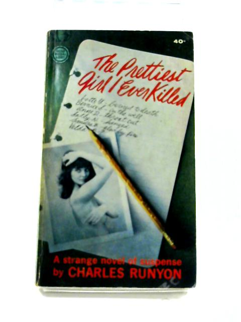 The Prettiest Girl I Ever Killed by Charles Runyon