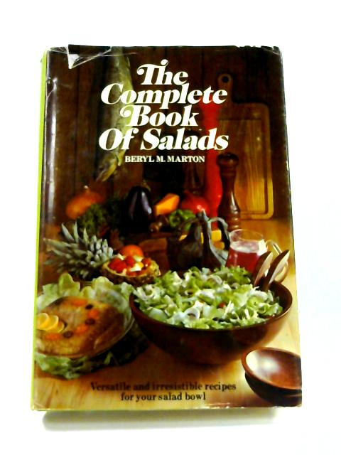 The Complete Book of Salads By B.M. Marton