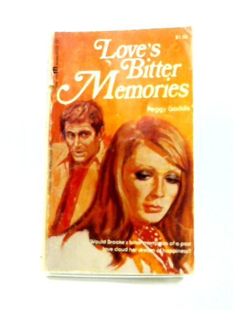 Love's Bitter Memories By Peggy Gaddis