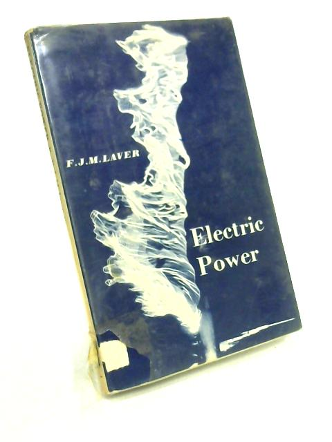 Electric Power by F.J.M. Laver