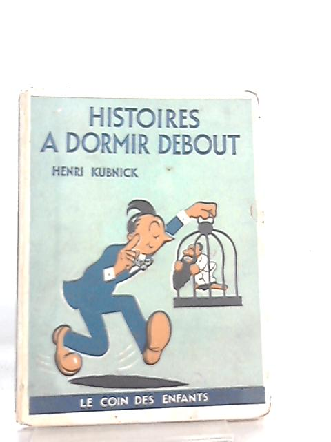 Histoires a Dormir Debout by Henri Kubnick