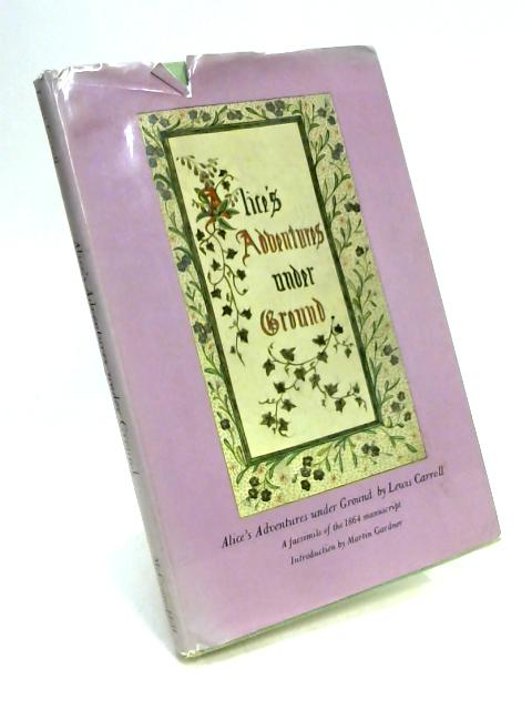 Alice's Adventures Under Ground By Lewis Carroll