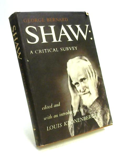 George Bernard Shaw: A Critical Survey By Ed. by Kronenberger
