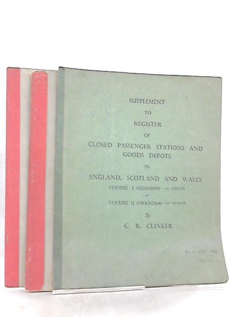 Supplement to Register of Closed Passenger Stations and Goods Depots in England, Scotland and Wales Nos 6, 7 & 8, July 1967-70 By C. R. Clinker