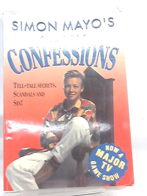 Simon Mayo's Classic Confessions By Simon Mayo