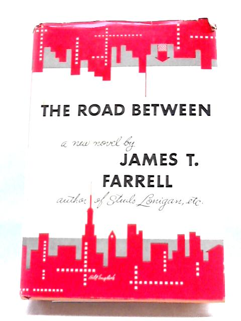 The Road Between by James T. Farrell