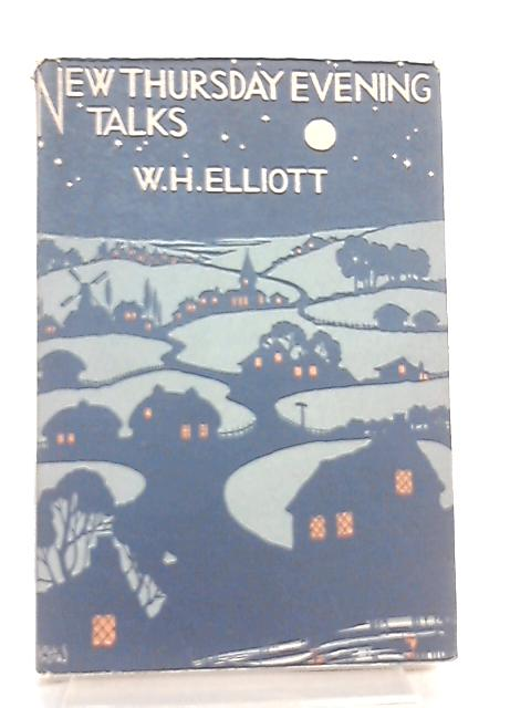 New Thursday Evening Talks by W. H. Elliott