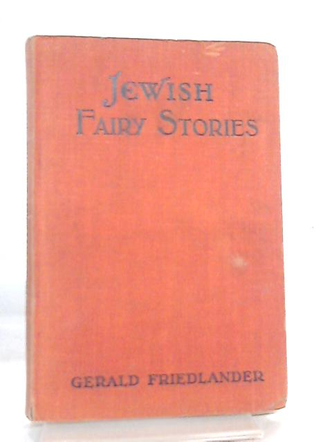 Jewish Fairy Stories by Gerald Friedlander