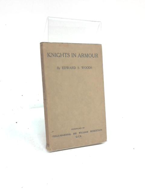 Knights in Armour By Edward S Woods