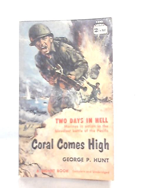 Coral Comes High, A Signet Book By George P. Hunt