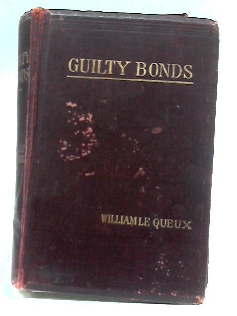 Guilty Bonds by William Le Queux