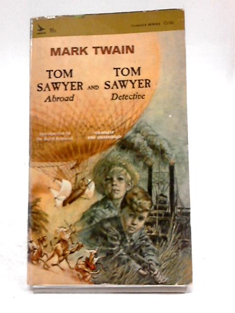 Tom Sawyer Abroad and Tom Sawyer Detective (An Airmont Classic) (Classics Series) By Mark Twain